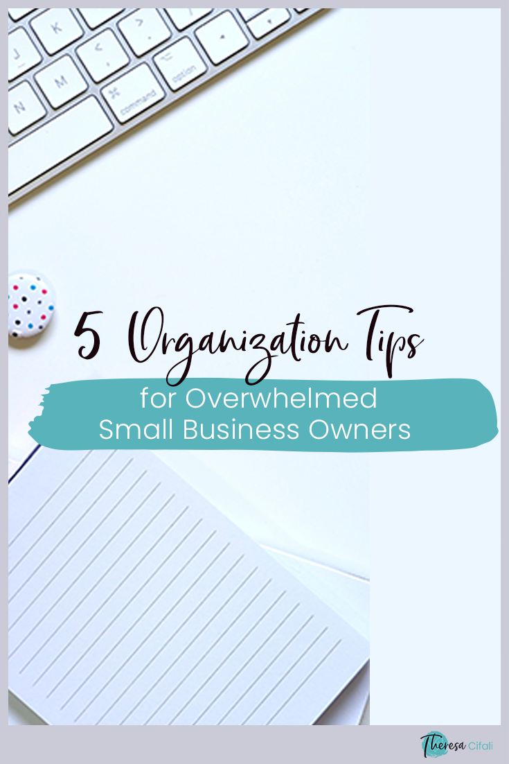 5 Organization Tips For Overwhelmed Small Business Owners