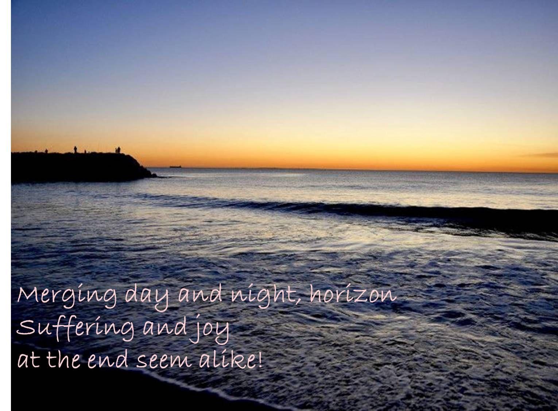 Haiku 009 Strange cozening….. Merging day and night