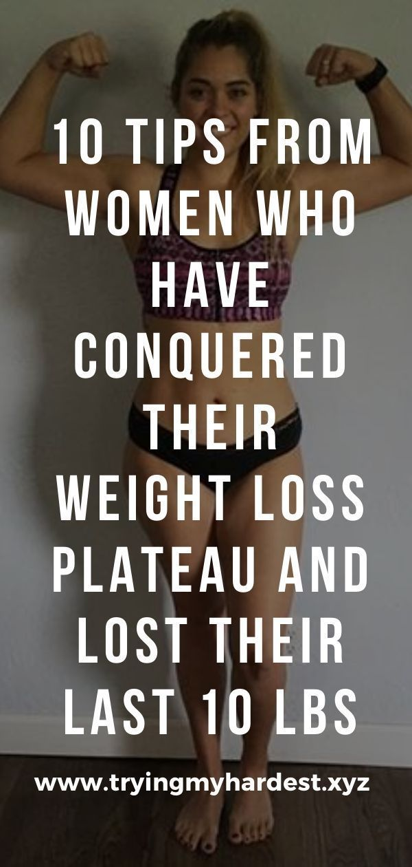 10 Tips from Women Who Have Conquered Their Weight Loss Plateau #loseweightinamonth 10 tips from wom...