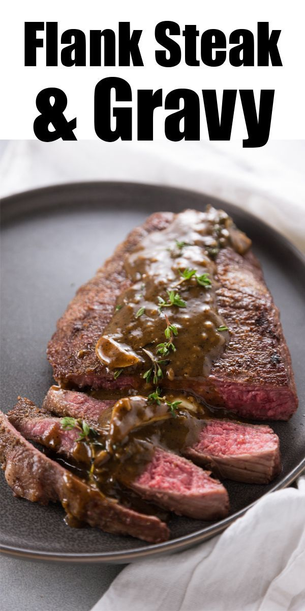 When you want a delicious steak dinner in cold weather, don't run out to the grill. Instead make it with a cast iron skillet for a perfect sear and flavor. Topped with a pan gravy, this recipe is the definition of comfort food. You'll love this easy recipe for Flank Steak with Pan Gravy. #recipesforflanksteak