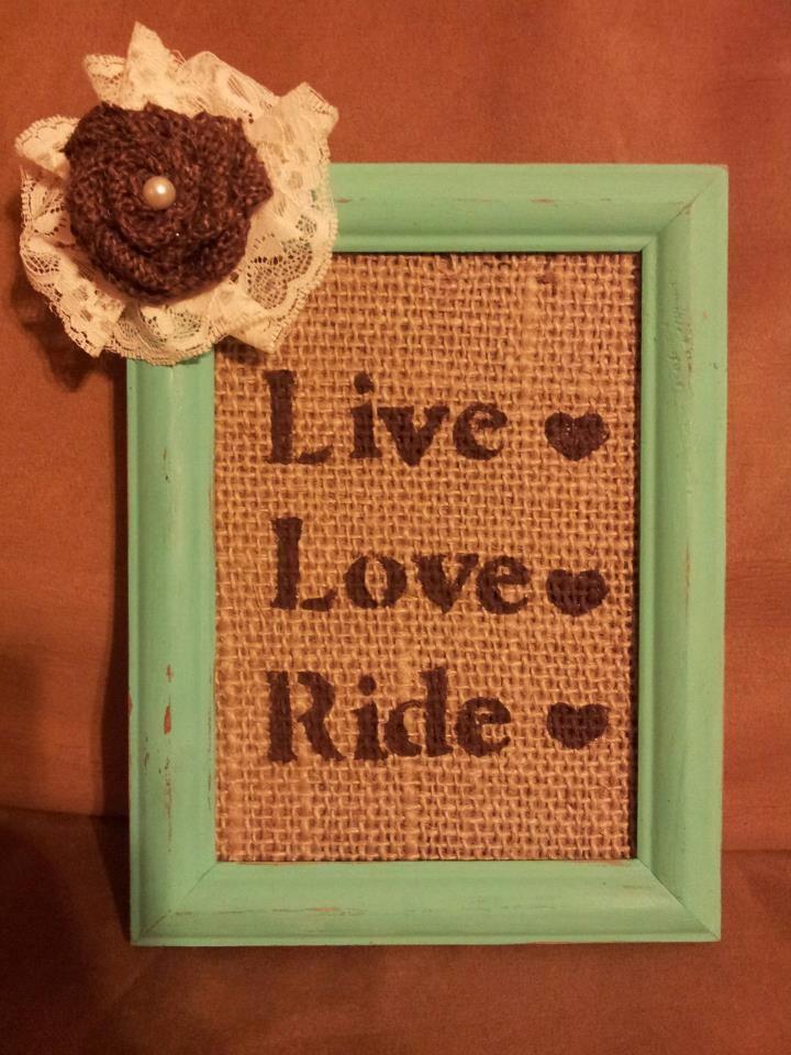 Cowgirl decor. Live love ride.
