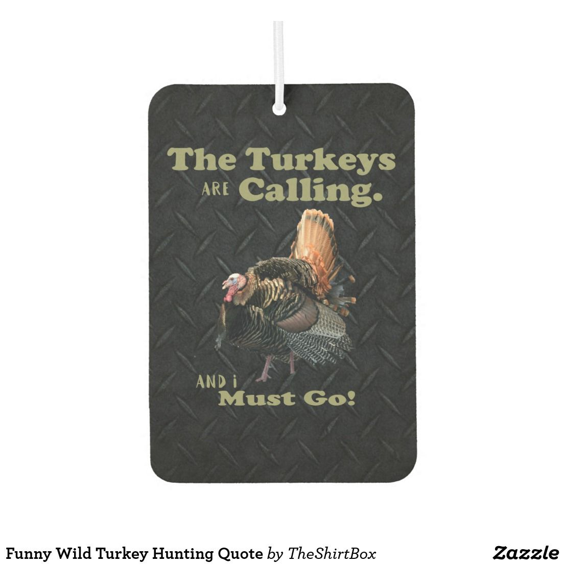 Funny wild turkey hunting quote air freshener