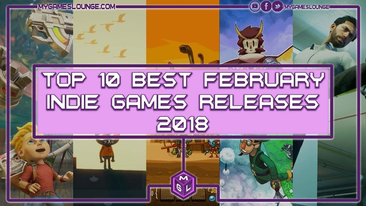10 Best February Indie Games Releases 2018 (Our Top