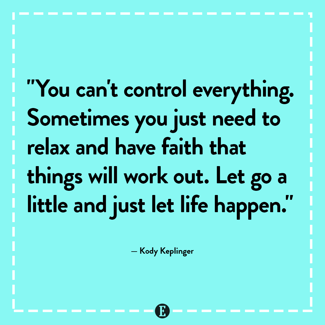 Sometimes You Just Need To Relax And Have Faith That Things Will