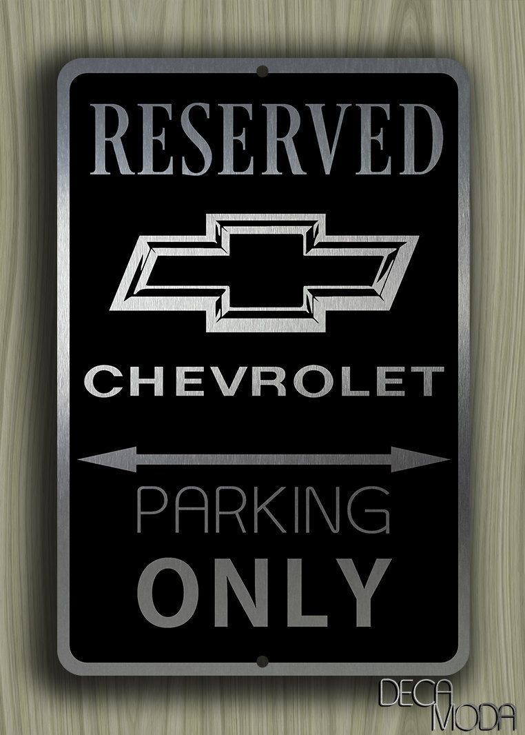 Chevrolet Parking Only Sign Chevrolet Signs Reserved Parking