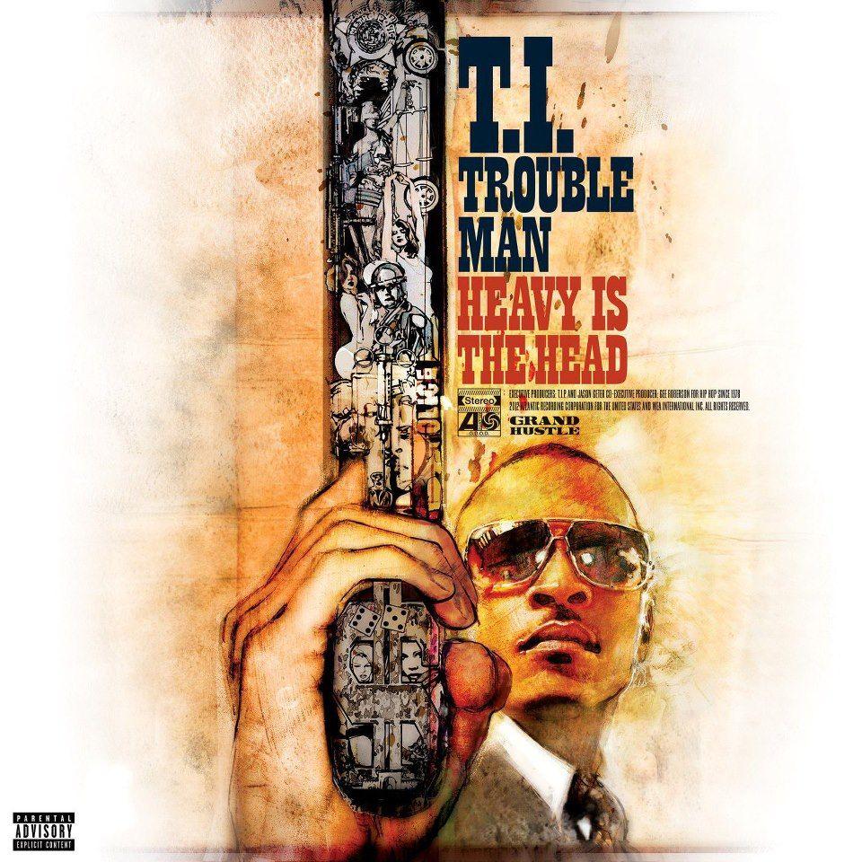 T.I- Trouble Man: Heavy Is The Head album art