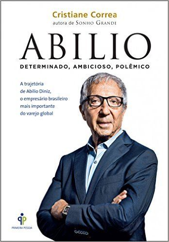 Abilio: A trajetória de Abilio Diniz, o empresário brasileiro mais importante do varejo global eBook: Cristiane Correa: Amazon.com.br: Loja Kindle