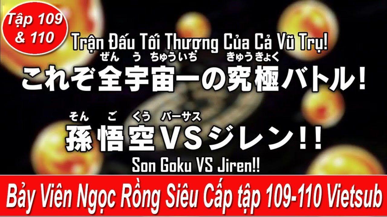Bảy viên ngọc rồng siêu cấp tập 109 110 - Dragon Ball Super tập 109 110