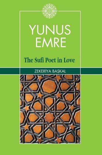 Yunus Emre: The Sufi Poet In Love