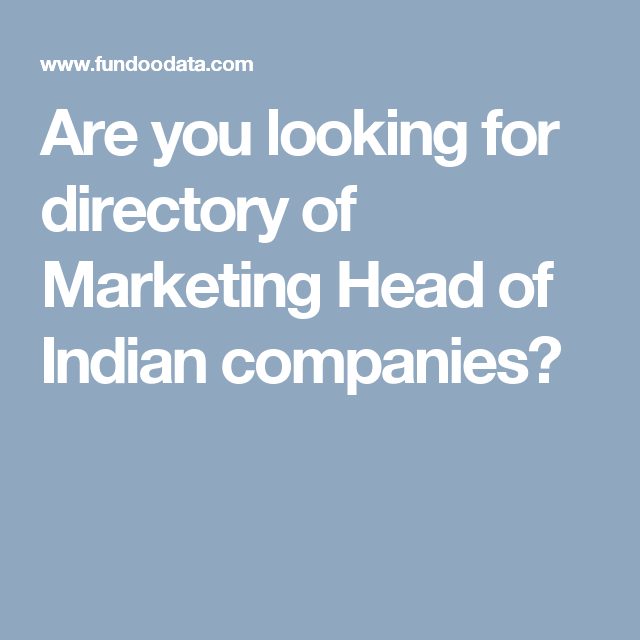 Are You Looking For Directory Of Marketing Head Of Indian