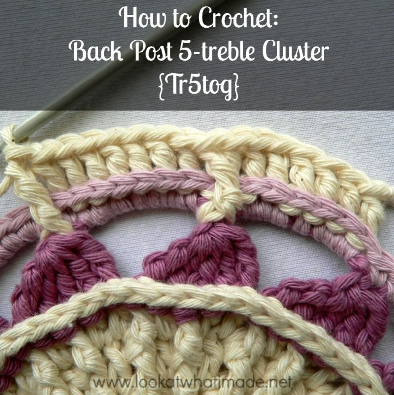 How to Crochet: Back Post 5-treble Cluster {Tr5tog} | häkelmuster ...