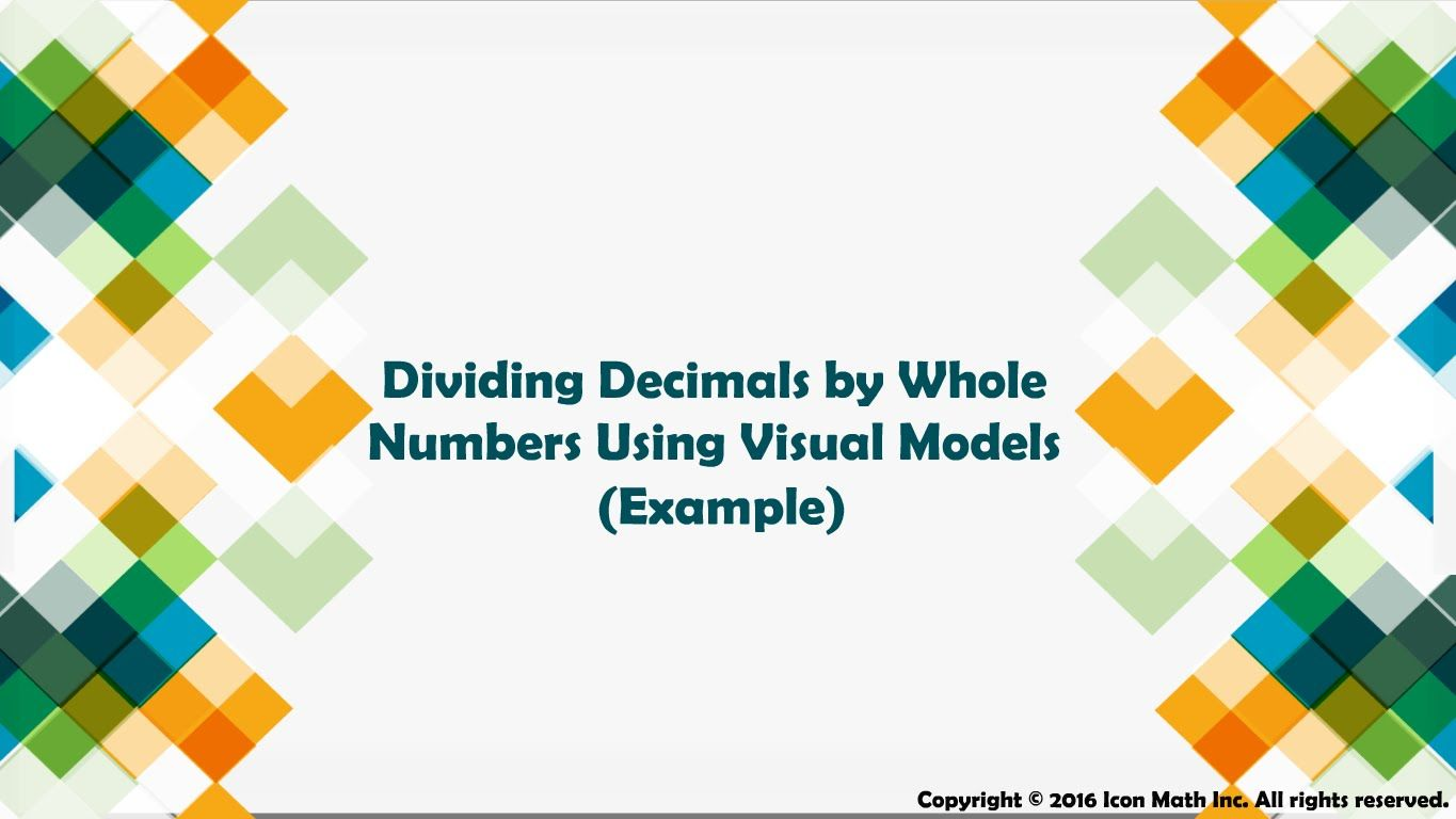 Dividing Decimals By Whole Numbers Using Visual Models