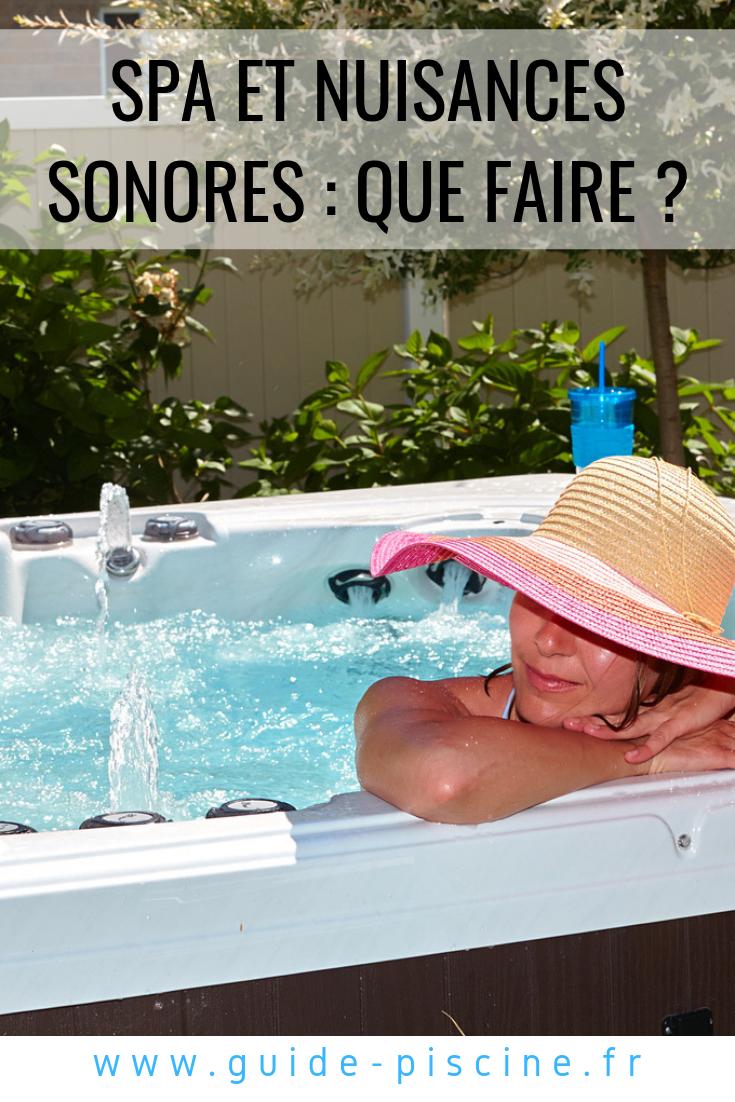 Spa Et Nuisances Sonores Que Faire Pour Eviter Les Troubles Du Voisinage Spa Spa Exterieur Spa Gonflable