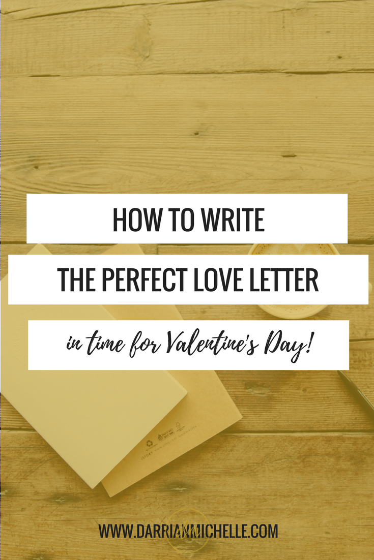 How to write the perfect love letter for valentines day amazing most people feel as though the days of crafting love letters are dead and gone but expocarfo Choice Image