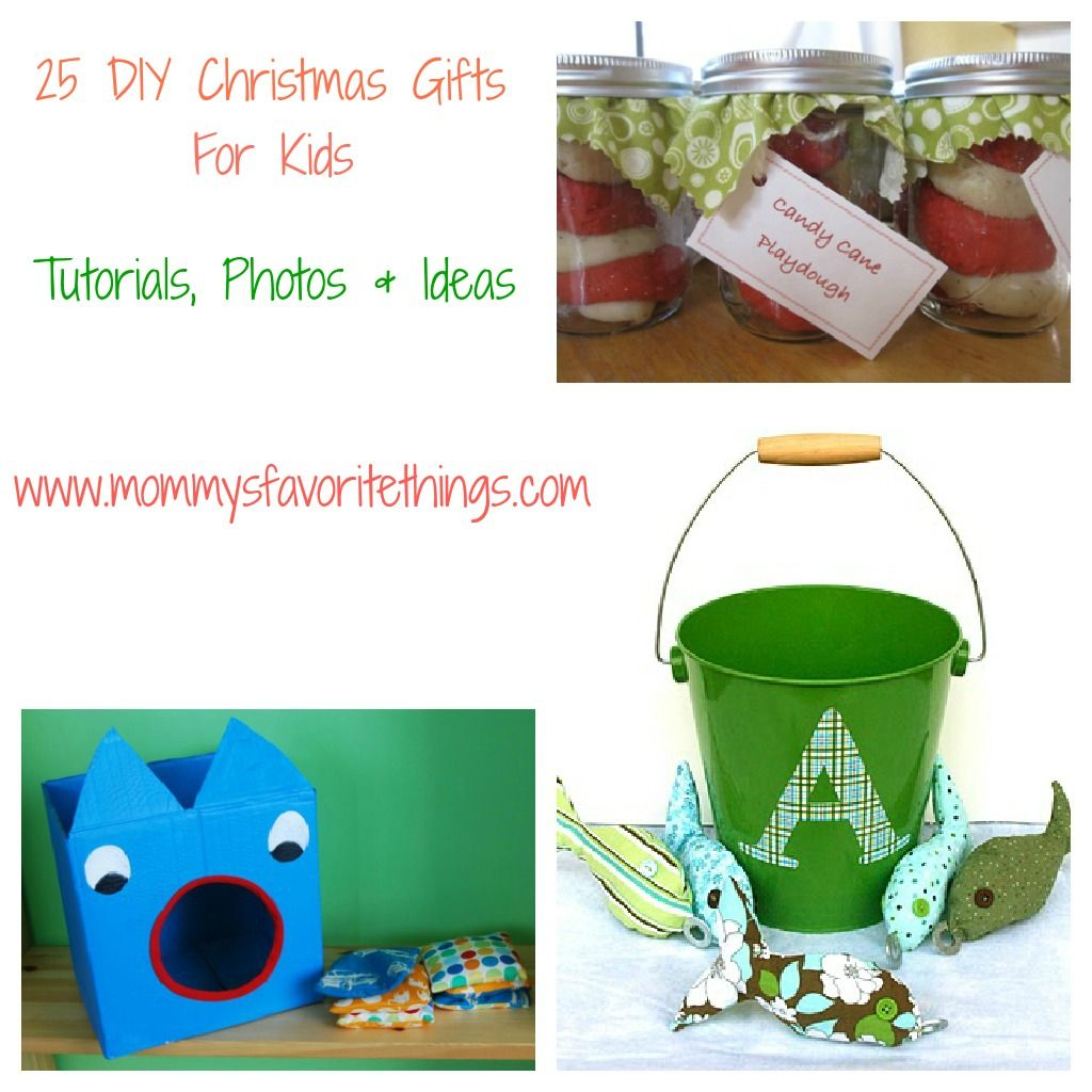 Mommy\'s Favorite Things: 25 DIY Christmas Gifts for Kids | cheers ...