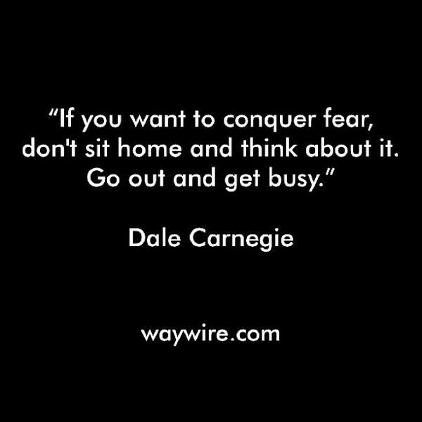 Dale Carnegie Quotes Amazing Dale Carnegie Quote On Fear Inspirational Quotes  Pinterest