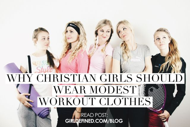 8bee777191433 {New Blog} Why Christian Girls Should Wear Modest Workout Clothes  #projectmodesty