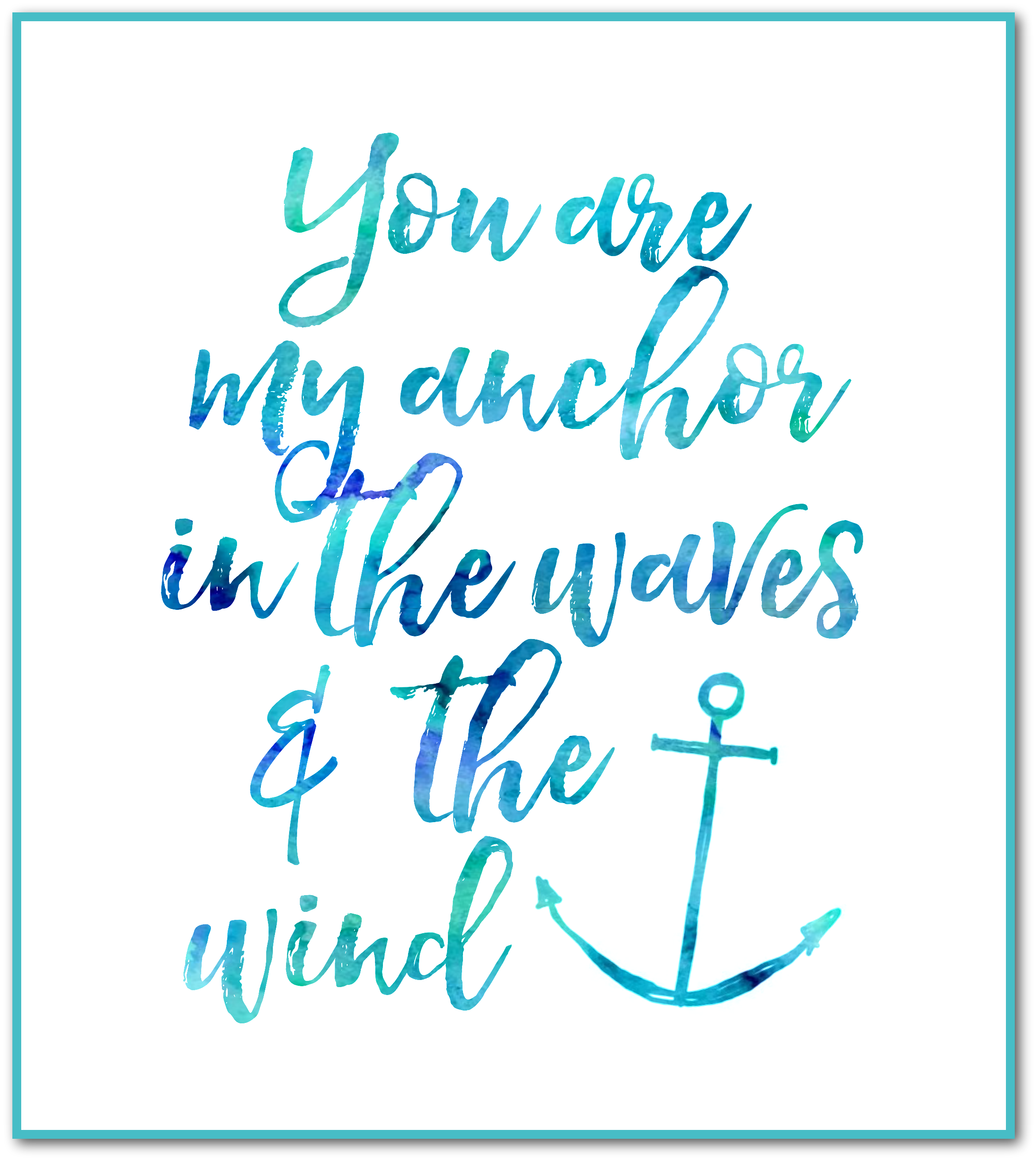 You Are My Anchor Free Printable Free Printables Inspiring