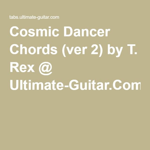 Cosmic Dancer Chords (ver 2) by T. Rex @ Ultimate-Guitar.Com | Songs ...