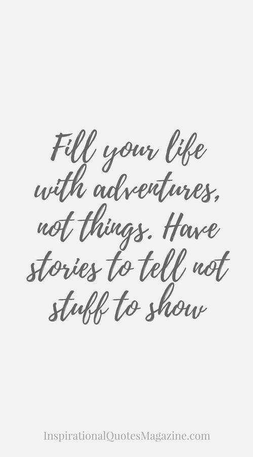 Adventure Story Life Inspirational Quotes Pinterest