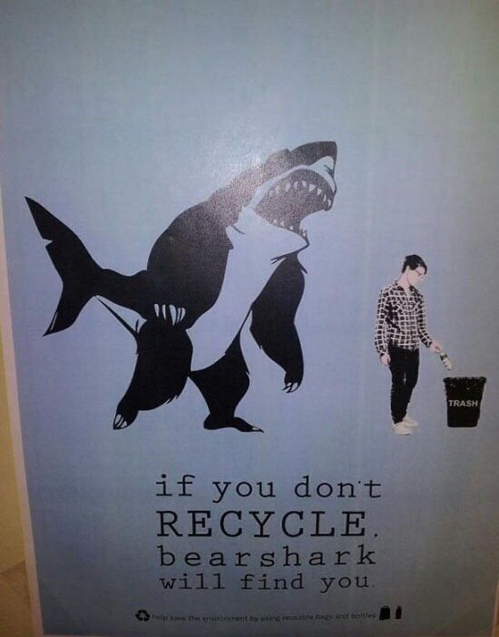 If You Don't Recycle Bearshark Will Find You
