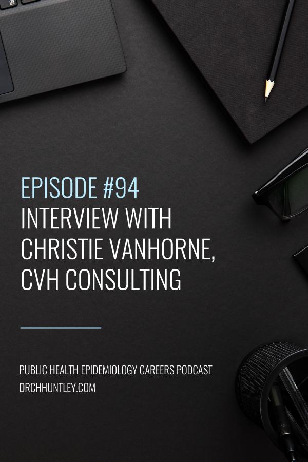 Episode 94 Interview With Christie Vanhorne Cvh Consulting Public Health Jobs Public Health Career Health Careers