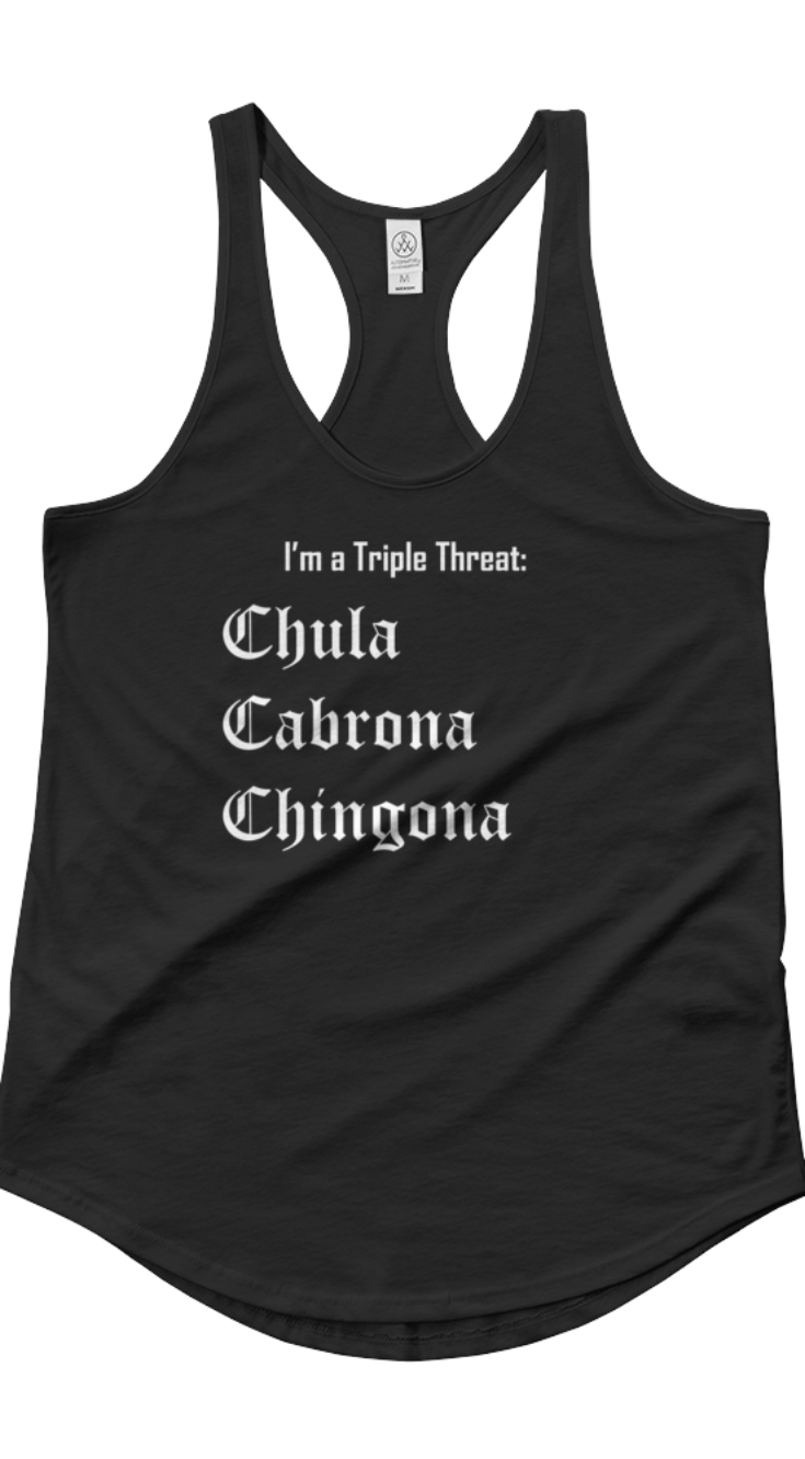 7a8c105a6e Available as a tee- Triple Threat- Chula Cabrona Chingona Shirt ...