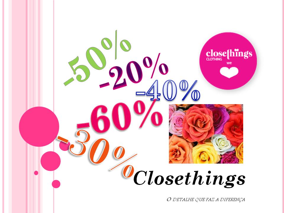 De 20% a 60 % de desconto www.closethings.net