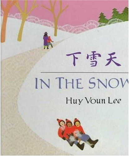 In The Snow By Huy Voun Lee A Story Of A Mother And Her Son Who Are