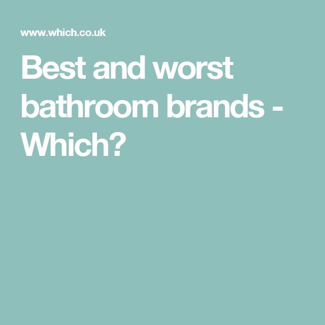 Best And Worst Bathroom Brands Bathroom Bathroom Companies Master Bathroom