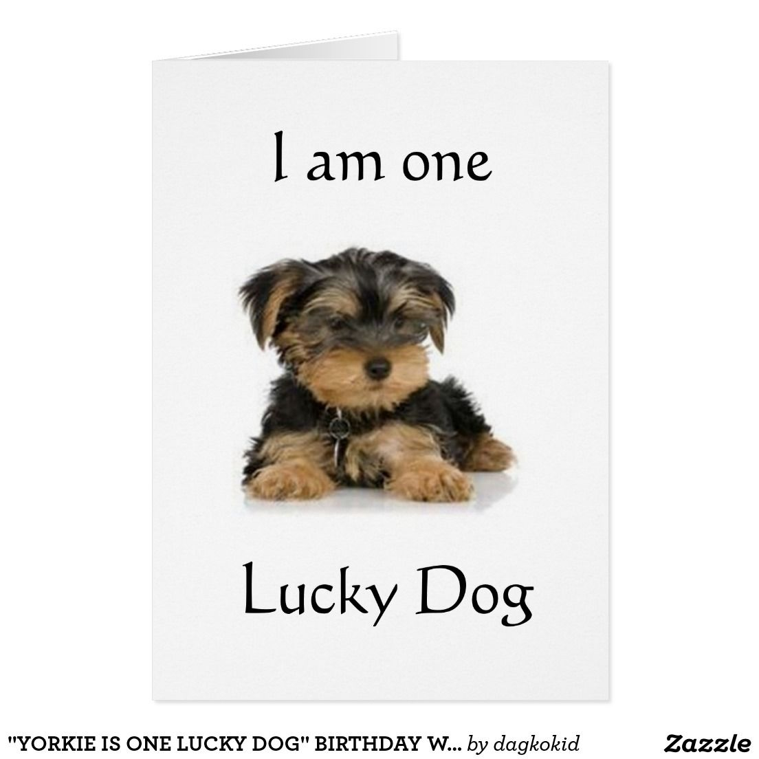 Yorkie is one lucky dog birthday wishes card greeting cards and yorkie is one lucky dog birthday wishes card kristyandbryce Choice Image