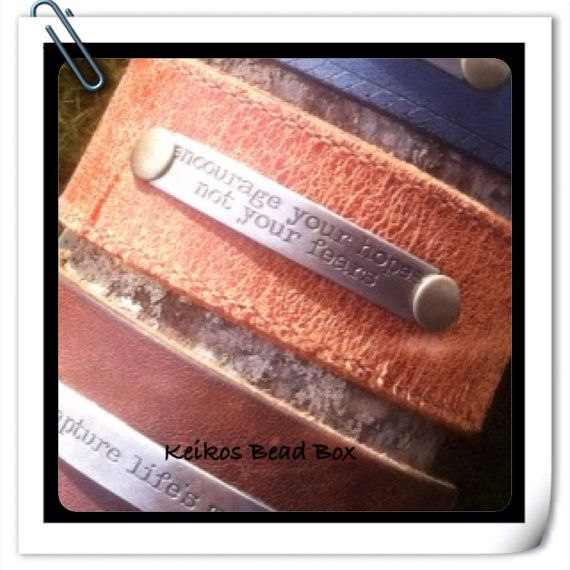 Items Similar To Handmade One Of A Kind Leather Cuff Bracelet With Metal Stamp Quote On Etsy
