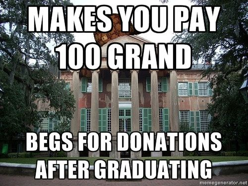 Can T Donate Until I Finish Paying Off My Student Loans College Memes College Humor Funny Pictures