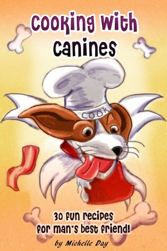 Free kindle book for a limited time cooking with canines by free kindle book for a limited time cooking with canines by michelle day dog food forumfinder Gallery