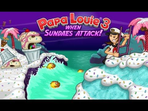 Papa Louie 3  When Sundaes Attack     Gameplay Delicious desserts     Play the new popular platform adventure game   Papa Louie When Sundaes  Attack
