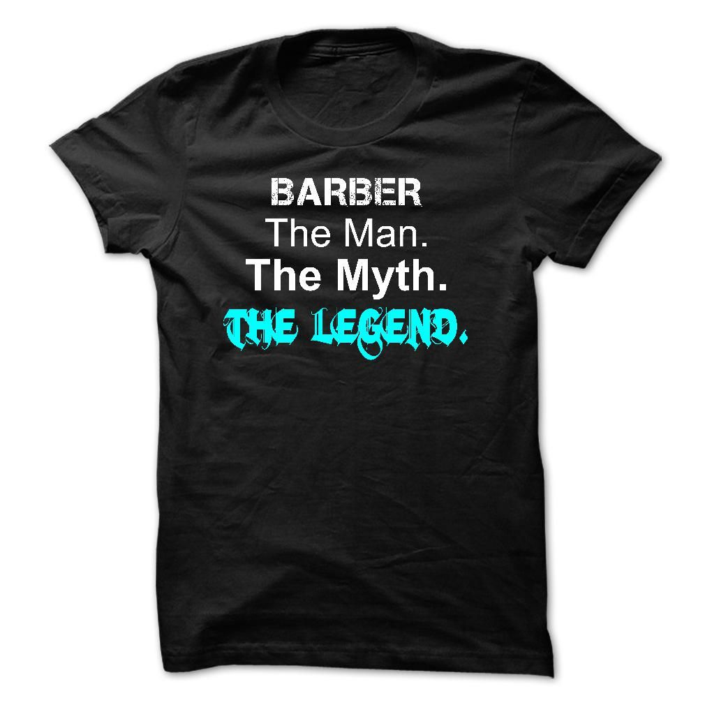 BARBER - The Man The Myth The Legend T Shirt, Hoodie, Sweatshirt