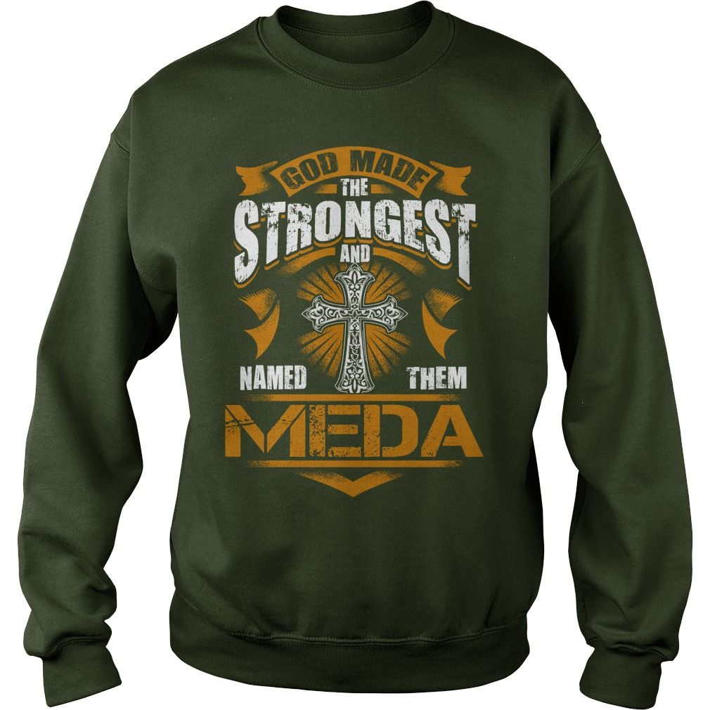 MEDA shirt. God made the strongest and named them MEDA - MEDA Shirt, MEDA Hoodie, MEDA Hoodies, MEDA Year, MEDA Name, MEDA Birthday #gift #ideas #Popular #Everything #Videos #Shop #Animals #pets #Architecture #Art #Cars #motorcycles #Celebrities #DIY #crafts #Design #Education #Entertainment #Food #drink #Gardening #Geek #Hair #beauty #Health #fitness #History #Holidays #events #Home decor #Humor #Illustrations #posters #Kids #parenting #Men #Outdoors #Photography #Products #Quotes #Science…