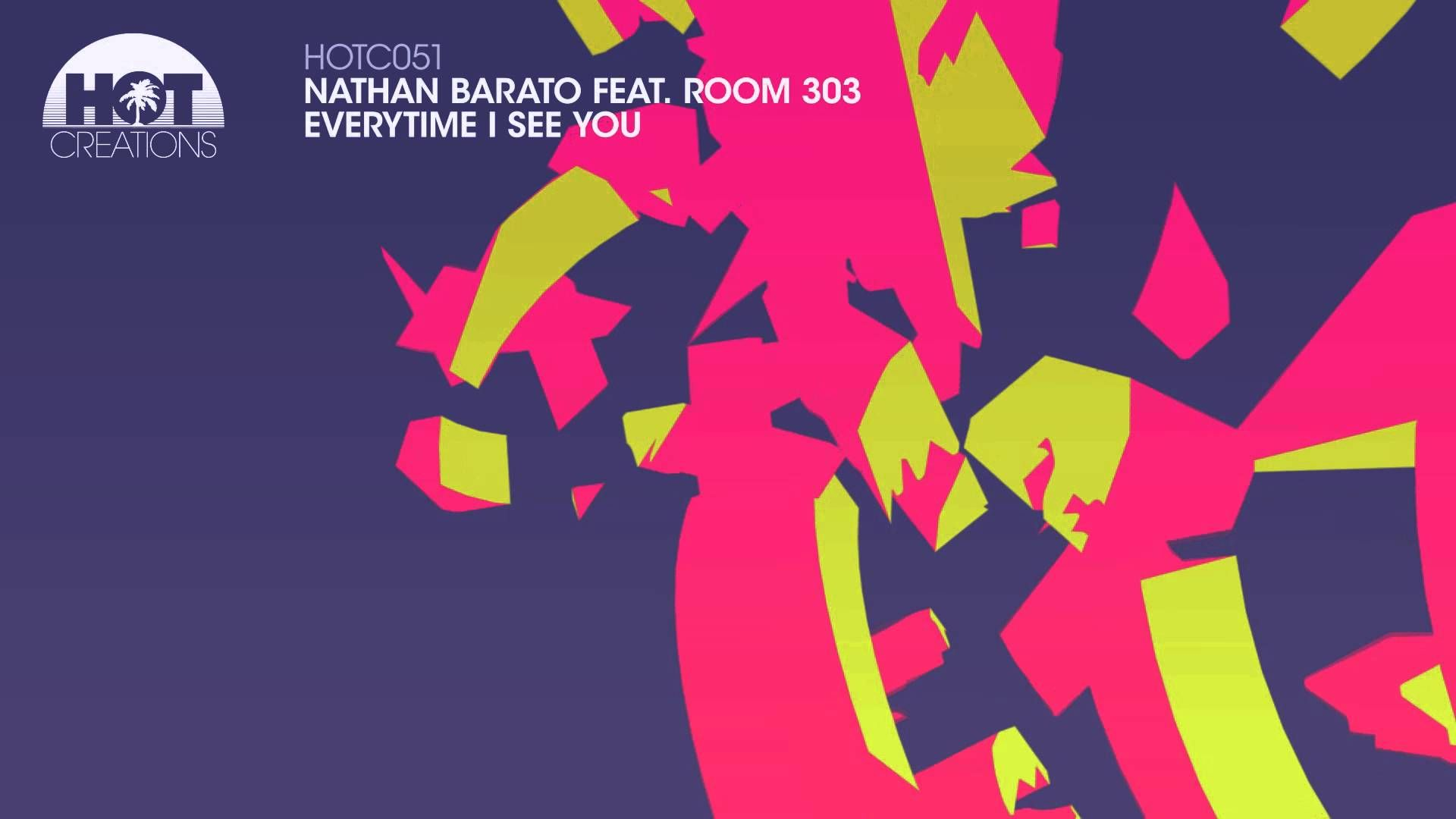 'Everytime I See You' Nathan Barato feat. Room 303 (Original Mix) FULL T...