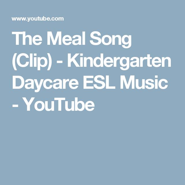 The Meal Song Clip Kindergarten Daycare Esl Music Youtube Kindergarten Songs Kids English