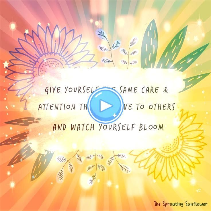 quotes inspirational quotes self care quotes take care of yourself watch yourself bloom graphic design inspirational art colorful quotes words of wisdom motivational quot...