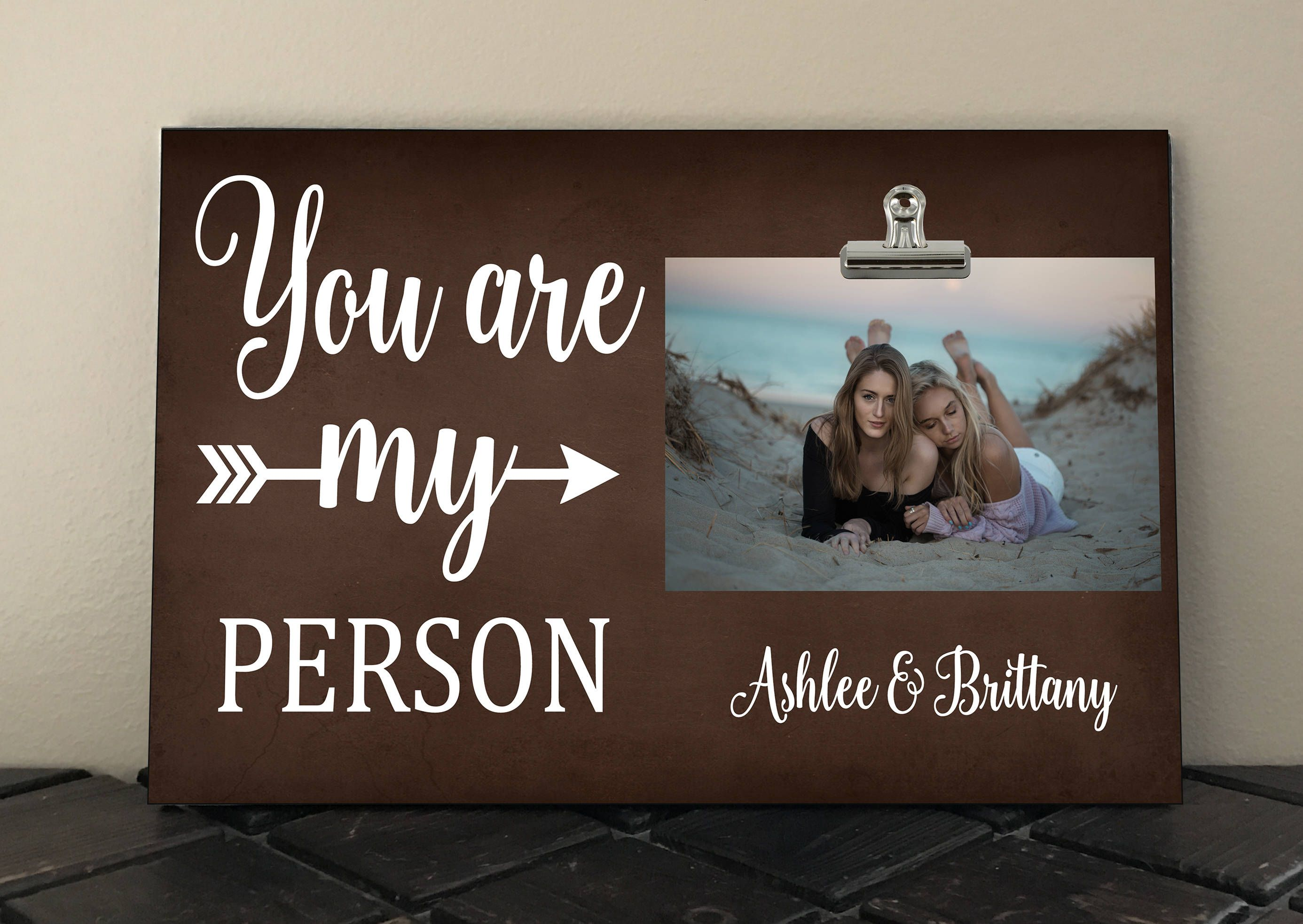 You are my PERSON photo frame, Gift for Friend, Sister, Bridesmaid ...