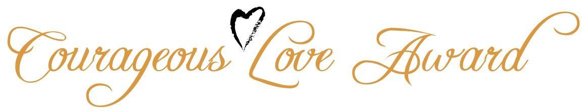 Courageous Love Awards