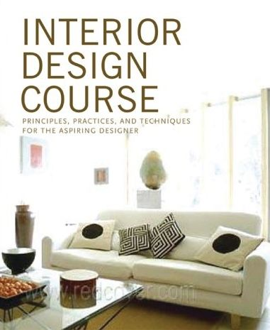 Interior Design Course Principles Practices And Techniques For The Aspiring Designe Interior Design Courses Online Interior Design Books Interior Design Diy