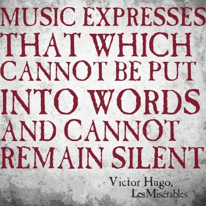 """""""Music expresses that which cannot be put into words and cannot remain silent."""" - Les Misérables pinned with Pinvolve - pinvolve.co"""