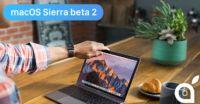 macOS Sierra beta 2: Tutte le novità in un solo articolo