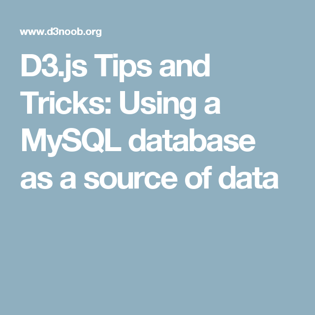 D3.js Tips and Tricks: Using a MySQL database as a source of data