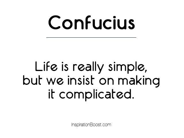 Confucius Simplicity Quotes Simplicity Quotes Confucius Quotes Provocative Quotes