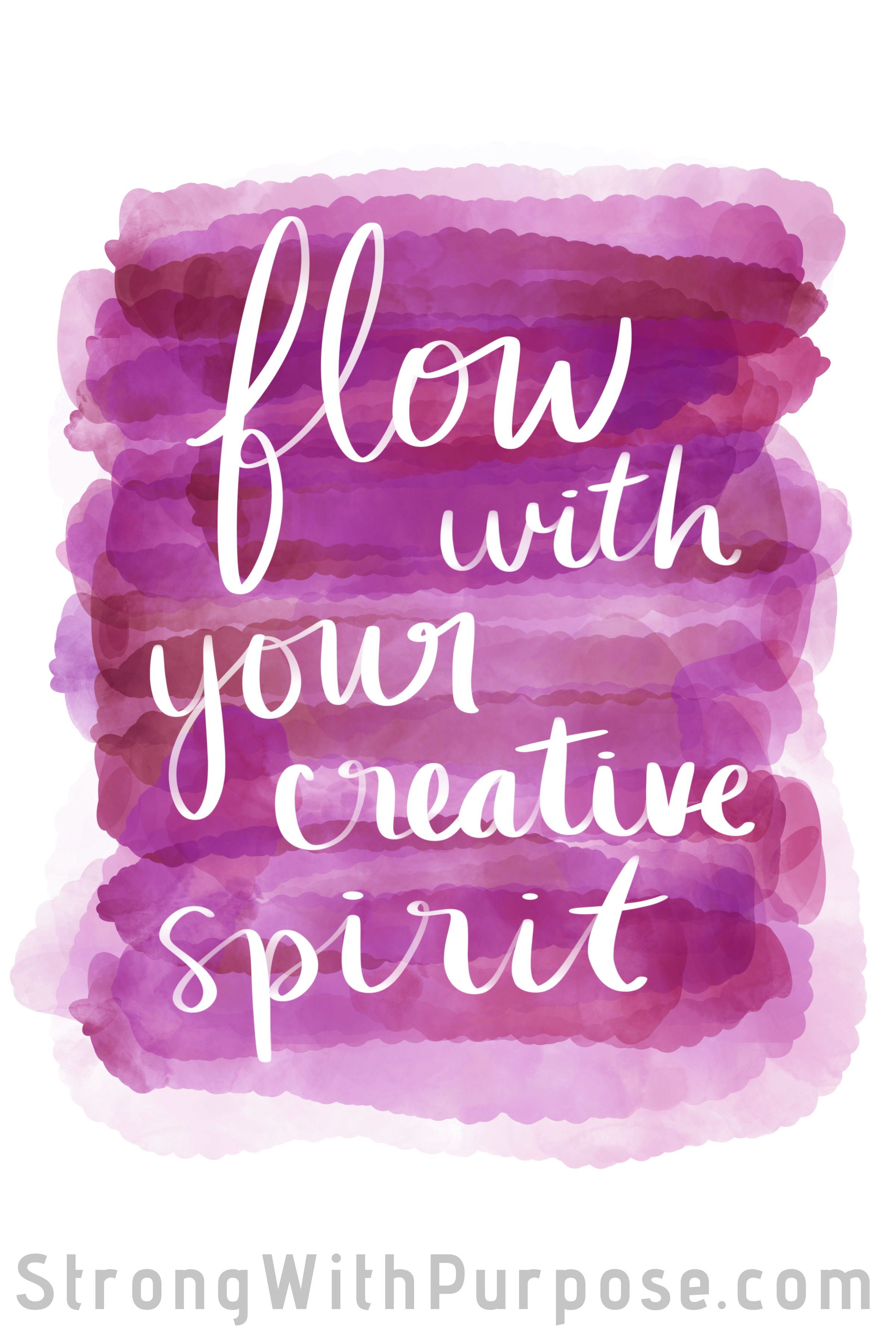 Flow with Your Creative Spirit  Strong with Purpose  Healing