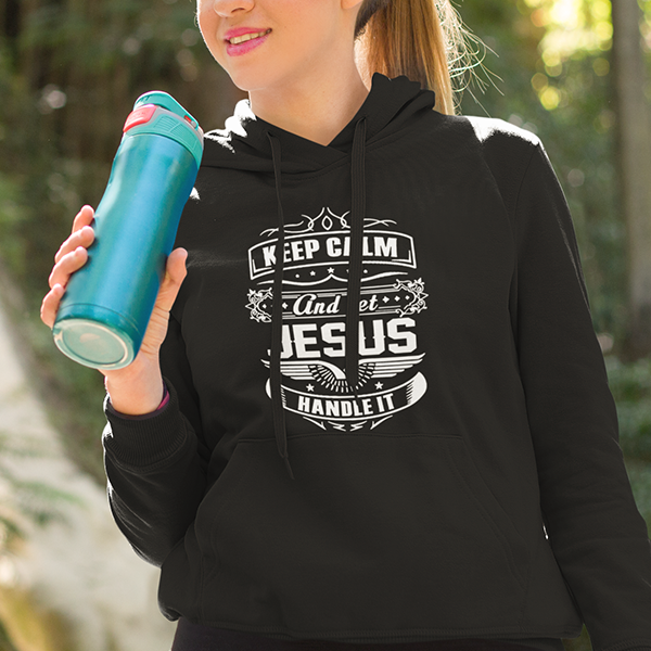 Keep calm and let Jesus handle it Christian hoodie | Christian apparel