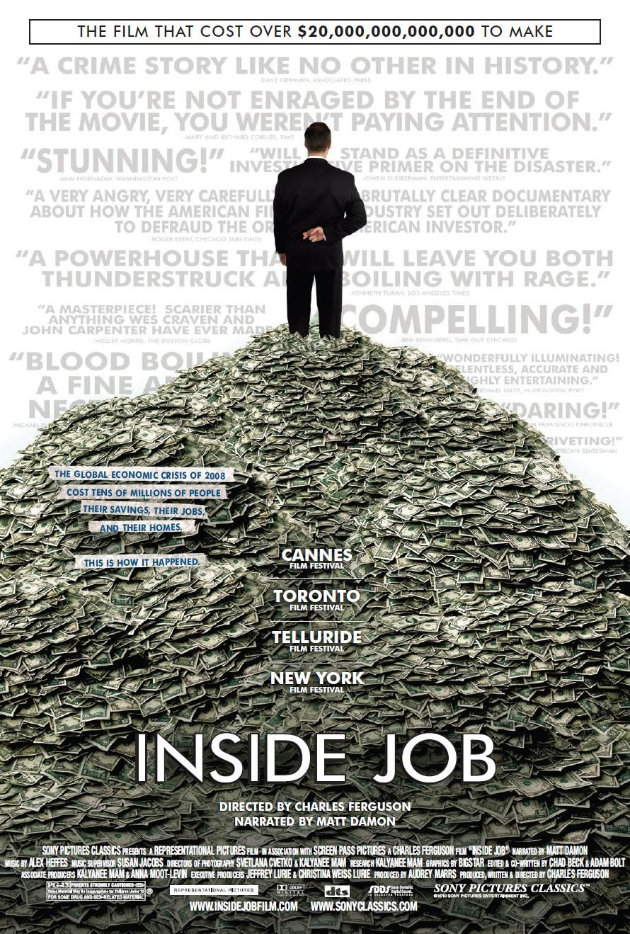 Inside Job is an amazing documentary that explains the complex issues of the financial crisis in a simple way. It is eye opening to see how government was complicit, academia was a promoter, and the economic rating system a cover for the issues that currently caused our economic crisis. Take a moment to get informed, especially before the election.
